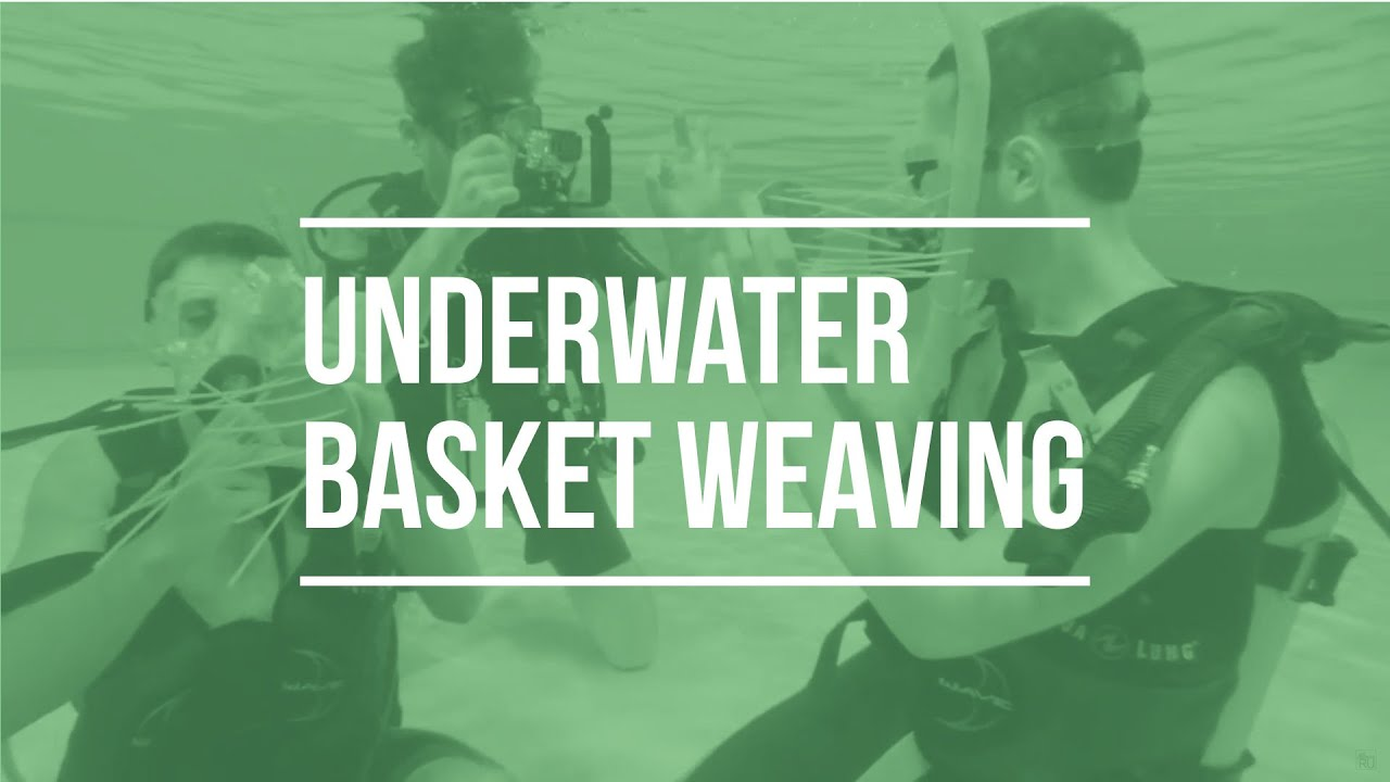 Underwater Basket Weaving - YouTube
