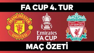 FA Cup 4. Tur Özet | Manchester United 3-2 Liverpool