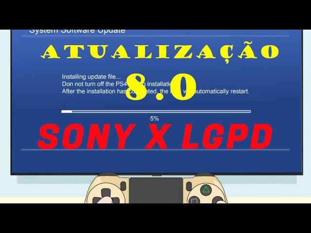 Playstation atualização 8.0 e a LGPD