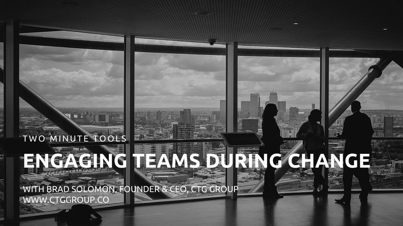 Two Minute Tools: Engaging Teams during Change