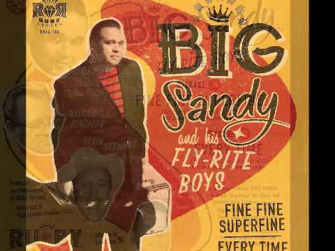 Big Sandy & the Fly-Rite Boys - Everytime_Fine Fine Superfine RUBY RECORDS