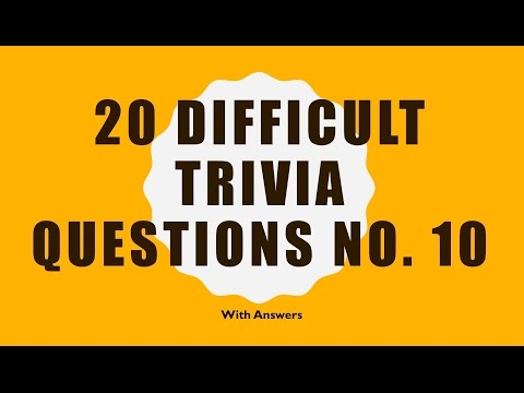 20 Difficult Trivia Questions No. 10 (General Knowledge)