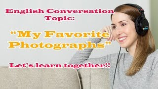 "Start2Speak English | Daily English Conversation Practice Topic ""My Favorite Photographs"""