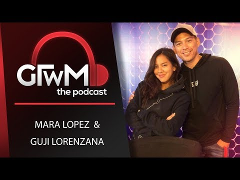 GTWM S05E130 - Relationship and Second Chances Talks with Mara Lopez and Guji Lorenzana