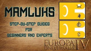 EU4 Mamluks | Step-by-Step Guides | Beginners and Experts | Tutorial | Form Rum/Arabia/Egypt