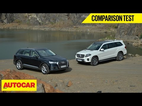 Audi Q7 VS Mercedes-Benz GLS | Comparison Test | Autocar India