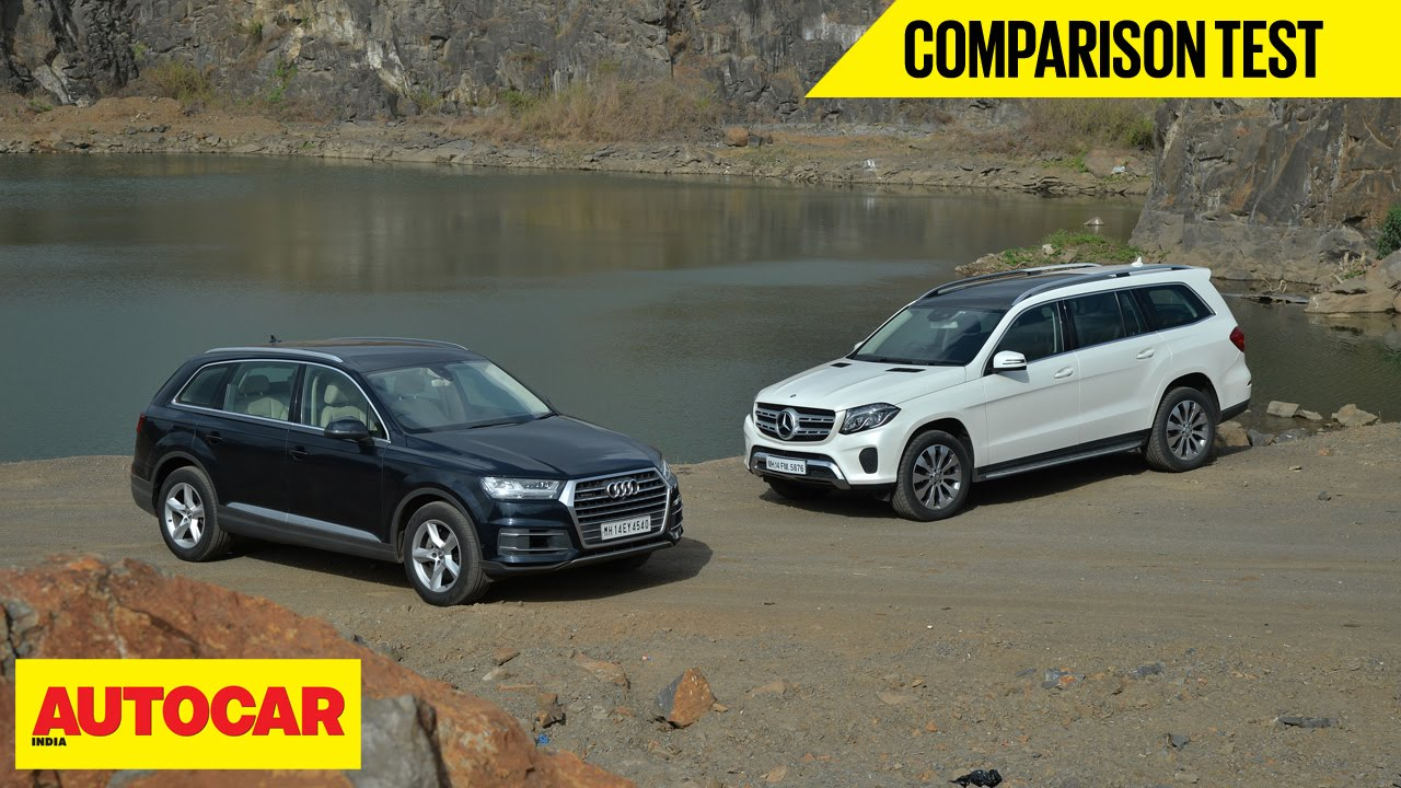 2018 Land Cruiser >> Audi Q7 VS Mercedes-Benz GLS | Comparison Test | Autocar India - YouTube