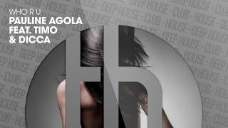 PAULINE AGOLA feat. TIMO & DICCA - Who R U