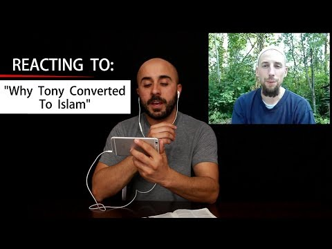 "REACTING TO: ""Why Tony Converted To Islam"""