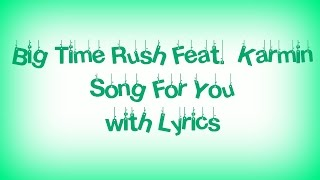 Big Time Rush Feat  Karmin - Song For You with Lyrics