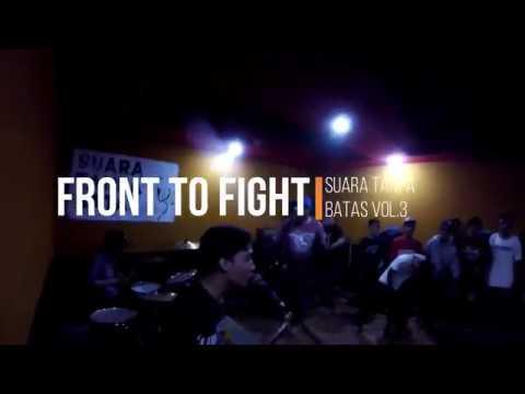 Front To Fight Live (SUARA TANPA BATAS FULL VIDEO)