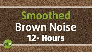 Smoothed Brown Noise - 12 Hours, for Sleep, Relaxation and Tinnitus