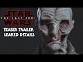 Star Wars Episode 8 The Last Jedi Teaser Trailer Details Leaked