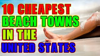 Top 10 Cheapest Beach Towns In The Us.
