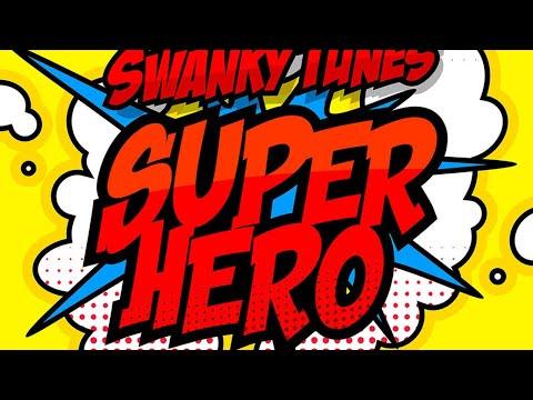 Swanky Tunes - Superhero - Radio Edit