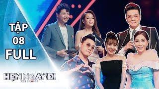 HẸN NGAY ĐI - TẬP 8 FULL | Khả Như, Don Nguyễn, Vũ Hà, Hồ Bích Trâm say hotboy Sườn Chua Ngọt