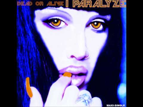Dead Or Alive - I Paralyze