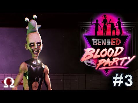 WE WANT BRAINS, BOOTY SHAKERS! | Ben & Ed Blood Party #3 Multiplayer Fun Ft. Friends!