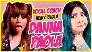 DANNA PAOLA y lo que nadie te dice de su voz | VOCAL COACH REACCIONA | Gret Rocha