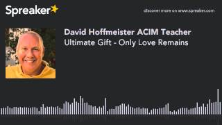Ultimate Gift - Only Love Remains