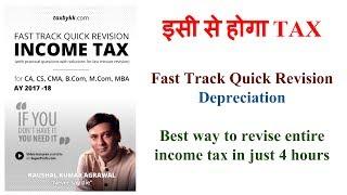 Depreciation : Fast Track Quick Revision Income Tax as per AY 2017 -18
