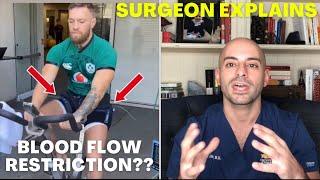 Oh Snap- Conor McGregor is using BLOOD FLOW RESTRICTION. Surgeon Explains REHAB'S SECRET WEAPON!