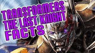Top 10 TRANSFORMERS: THE LAST KNIGHT Movie FACTS You Didn't Know!