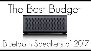 Best Budget Bluetooth Speakers of 2017!