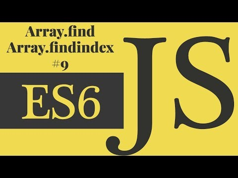 Javascript ES6 - Array find and Array findindex # 9