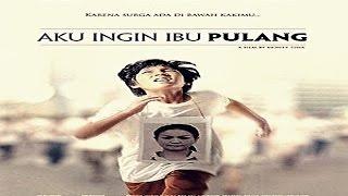 AKU INGIN IBU PULANG Trailer ( 2016 )   Nirina Zubir, Nova Eliza, Rifnu Wikana