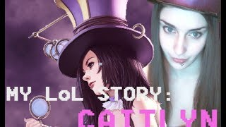 My League of Legends Story: Caitlyn