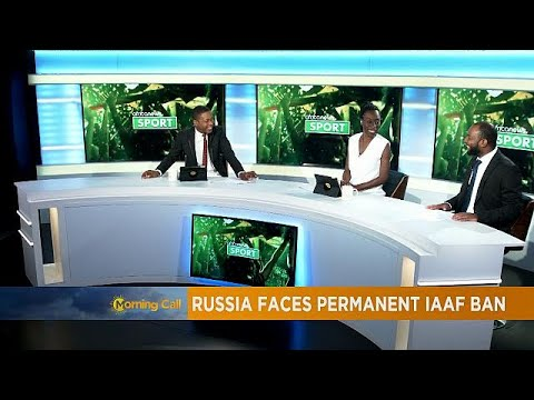 Russia risking permanent IAAF ban, Paul Put to coach Guinea [Sport]