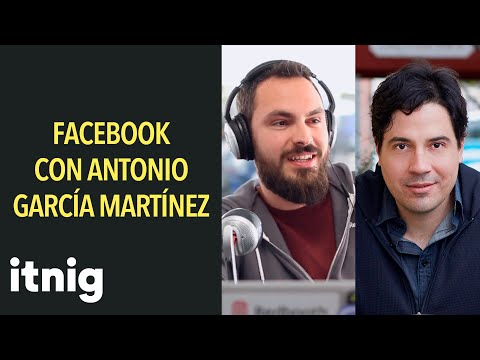 Facebook y Cambridge Analytica con Antonio García Martínez - Podcast #31