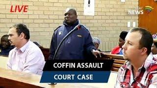 Coffin assault case, Middelburg high court: 25 August 2017