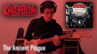 KREATOR - The Ancient Plague Guitar Cover