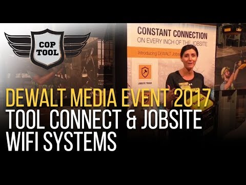 Dewalt Tool Connect & Jobsite WiFi Systems - Dewalt Media Event 2017