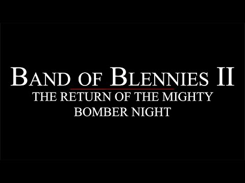 Il-2 Cliffs of Dover - Band of Blennies II: The Return of the Mighty Bomber Night