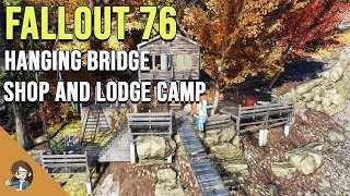 Fallout 76: Hanging Bridge Shop and Lodge Base CAMP | Build and Tour