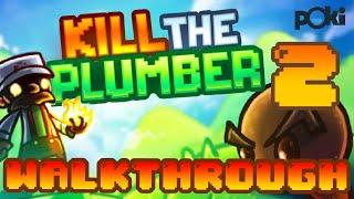 Poor Plumber! Kill the Plumber 2