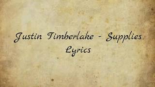 Justin Timberlake - Supplies (Lyrics)