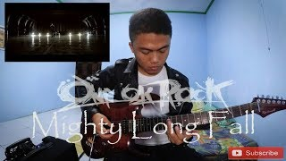 ONE OK ROCK- MIGHTY LONG FALL Guitar Cover