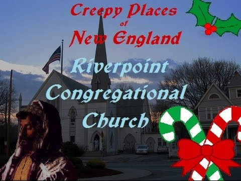 Creepy Places of New England: Riverpoint Congregational Church