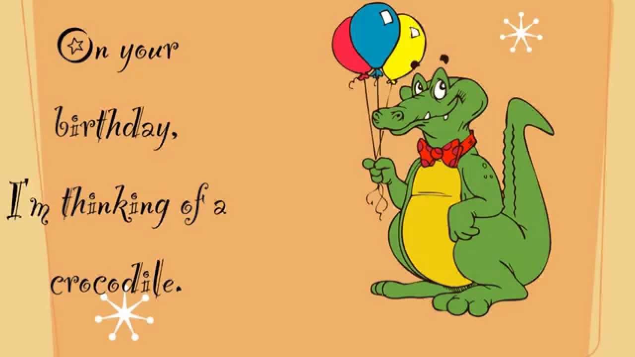 Witty Birthday Ecard Thinking Of Crocodile Youtube