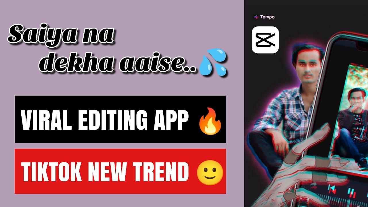 Viral editing app 🔥 || Saiya na dekha aaise ❤️ || Trending on Tiktok 🙂 || Tempo app
