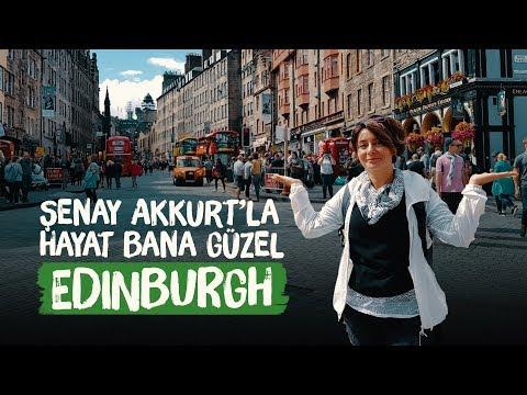 Edinburgh (İskoçya) - Şenay Akkurt'la Hayat Bana Güzel