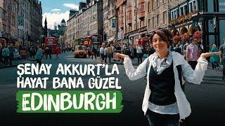 Edinburgh (İskoçya)   Şenay Akkurt'la Hayat Bana Güzel