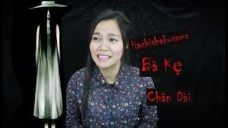 Truyện Ma Về Bà Kẹ Hachishakusama II Người Phụ Nữ Cao 8 Feet II Truyền Thuyết Đô Thị Nhật Bản