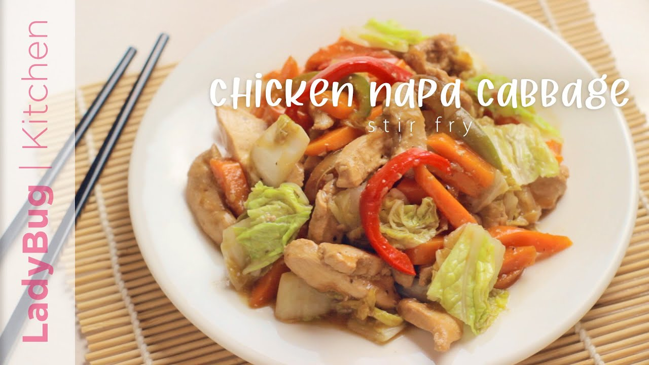 CHICKEN and NAPA CABBAGE STIR FRY - Quick and Easy Recipe