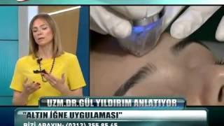 Secret Altın İğne Uzm Dr Gül YILDIRIM...www.kocyigitmedikal.com.tr