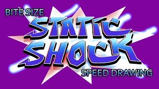 BITE SIZE STATIC SHOCK fail?- speed drawing